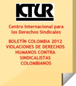 The International Centre for Trade Union Rights – ICTUR COLOMBIA BOLETIN: Junio del 2012